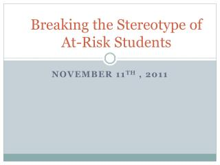 Breaking the Stereotype of  At-Risk Students