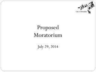 Proposed Moratorium July 29, 2014