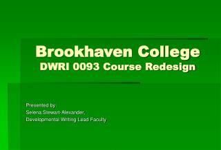 Brookhaven College DWRI 0093 Course Redesign