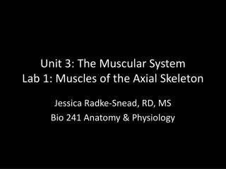 Unit 3: The Muscular System Lab 1: Muscles of the Axial Skeleton