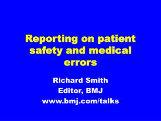 Reporting on patient safety and medical errors