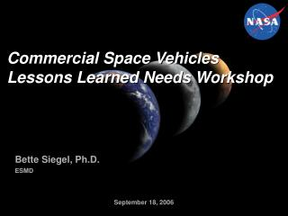 Commercial Space Vehicles Lessons Learned Needs Workshop