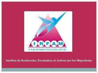 Institut de Recherche, Formation et Action sur les Migrations