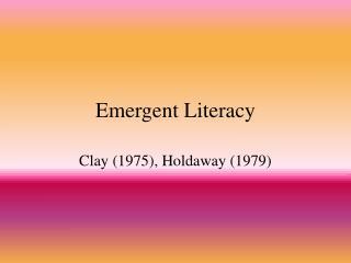 Emergent Literacy