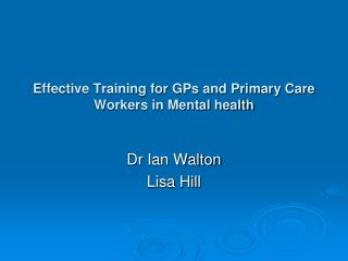 Effective Training for GPs and Primary Care Workers in Mental health