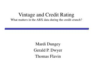 Vintage and Credit Rating What matters in the ABX data during the credit crunch?