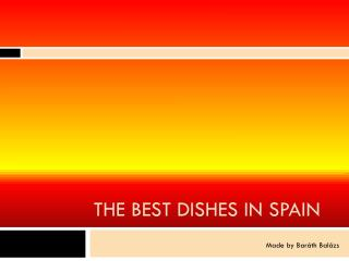The  best dishes in  Spain