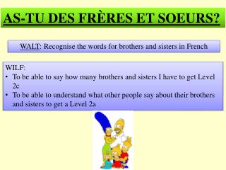 WALT :  Recognise  the words for brothers and sisters in French