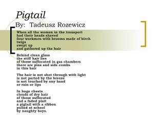 Pigtail By:  Tadeusz Rozewicz