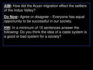AIM :  How did the Aryan migration effect the settlers of the Indus Valley?