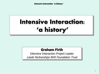 Intensive Interaction: �a history�