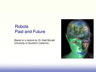 Robots  Past and Future