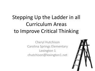 Stepping Up the Ladder in all Curriculum Areas to Improve Critical Thinking