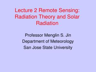 Lecture 2 Remote Sensing: Radiation Theory and Solar Radiation