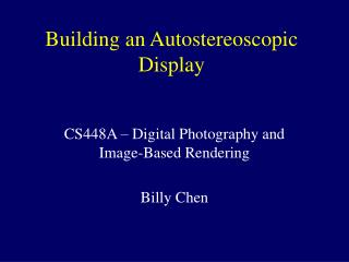 Building an Autostereoscopic Display