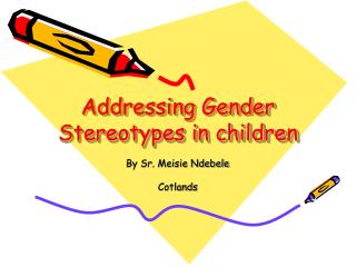 Addressing Gender Stereotypes in children
