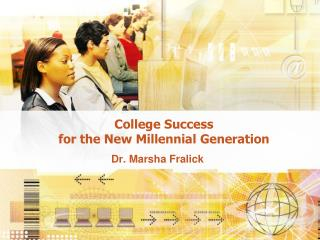 College Success  for the New Millennial Generation