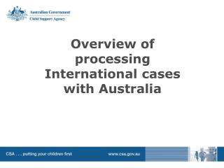 Overview of processing International cases with Australia