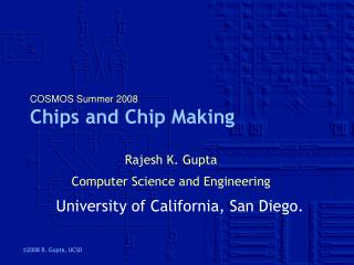 COSMOS Summer 2008 Chips and Chip Making
