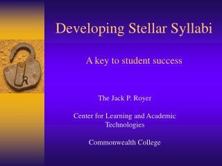 Developing Stellar Syllabi A key to student success