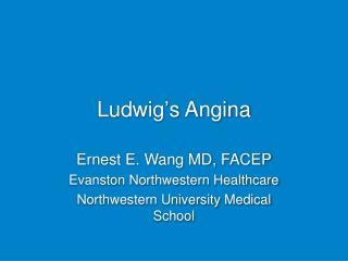 Ludwig ' s Angina