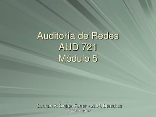 Auditoría de Redes AUD 721 Módulo 5