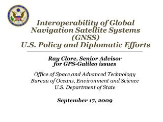 Interoperability of Global Navigation Satellite Systems (GNSS)  U.S. Policy and Diplomatic Efforts