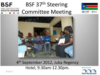 4 th  September 2012, Juba Regency Hotel, 9.30am-12.30pm.