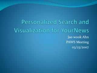 Personalized Search and Visualization for YourNews