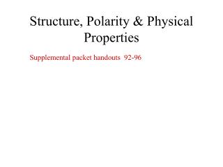 Structure, Polarity & Physical Properties