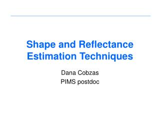 Shape and Reflectance Estimation Techniques