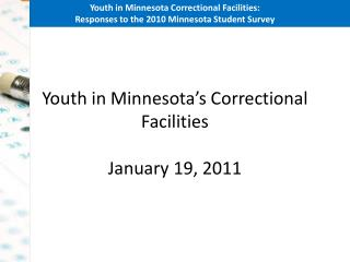 Youth in Minnesota's Correctional Facilities January 19, 2011