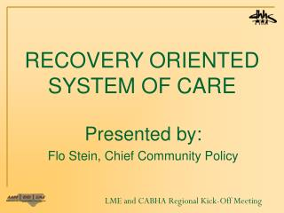 RECOVERY ORIENTED SYSTEM OF CARE