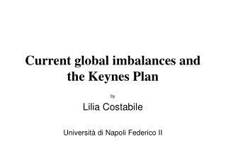 Current global imbalances and the Keynes Plan