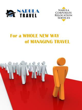 For a WHOLE NEW WAY           of MANAGING TRAVEL