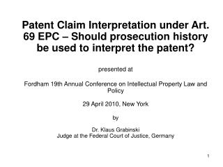 Outline: Statute Art. 69 EPC Protocol on the Interpretation of Art. 69 EPC