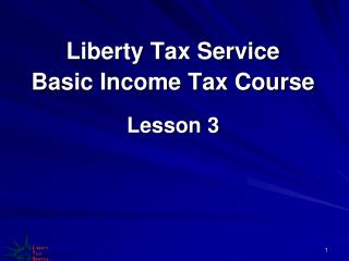 Liberty Tax Service  Basic Income Tax Course Lesson 3