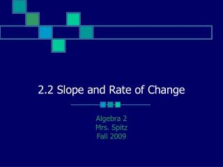2.2 Slope and Rate of Change