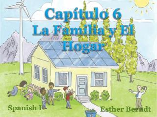 Capítulo  6 La  Familia  y  El  Hogar