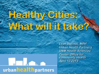Healthy Cities:  What will it take?