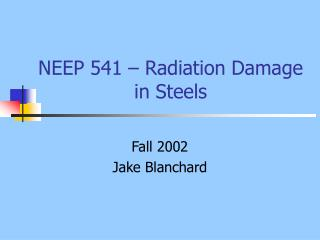 NEEP 541 – Radiation Damage in Steels