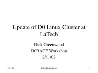 Update of D0 Linux Cluster at LaTech