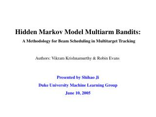 Hidden Markov Model Multiarm Bandits: A Methodology for Beam Scheduling in Multitarget Tracking