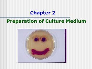 Chapter 2   Preparation of Culture Medium