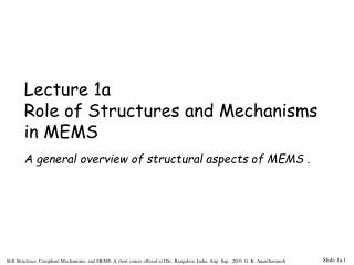 Lecture 1a Role of Structures and Mechanisms in MEMS