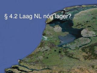 §  4.2 Laag NL nóg lager?