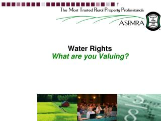 Water Rights What are you Valuing?