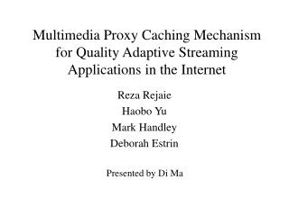 Multimedia Proxy Caching Mechanism for Quality Adaptive Streaming Applications in the Internet