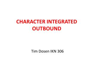 CHARACTER INTEGRATED OUTBOUND