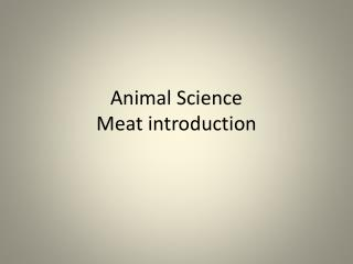 Animal Science  Meat introduction